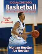 Coaching Basketball Successfully 3rd Edition ebook by Wootten,Morgan