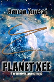 Planet XEE ebook by Arman Yousaf