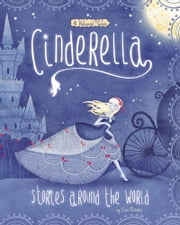 Cinderella Stories Around the World - 4 Beloved Tales ebook by Cari M Meister, Carolina Farías