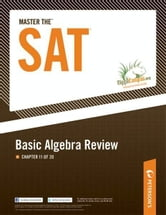Master the SAT: Basic Algebra Review: Chapter 11 of 20 ebook by Peterson's