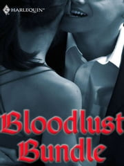 Bloodlust Bundle - Embracing Darkness\The Huntress\Urban Legend\Hot Case ebook by Margaret Carter,Crystal Green,Erica Orloff,Patricia Rosemoor