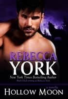 Hollow Moon (Decorah Security Series, Book #17) - A Paranormal Romantic Suspense Novella ebook by Rebecca York