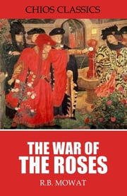 The War of the Roses ebook by R.B. Mowat
