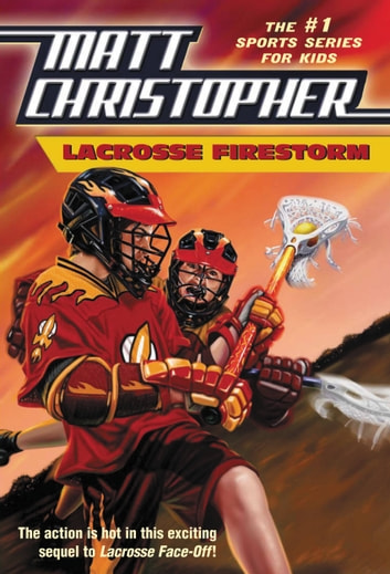 Lacrosse Firestorm ebook by Matt Christopher,Stephanie Peters
