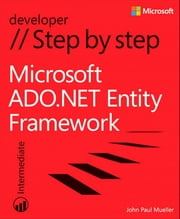 Microsoft ADO.NET Entity Framework Step by Step ebook by John Paul Mueller
