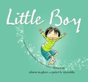 Little Boy - with audio recording ebook by Alison McGhee,Peter H. Reynolds