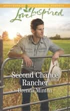 Second Chance Rancher ebook by Brenda Minton