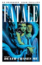 Fatale Vol. 1 ebook by Ed Brubaker,Sean Phillips,Dave Stewart,Elizabeth Breitweiser