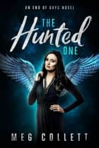 The Hunted One ebook by Meg Collett