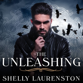 The Unleashing audiobook by Shelly Laurenston