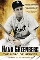 Hank Greenberg ebook by John Rosengren