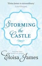 Storming The Castle ebook by Eloisa James