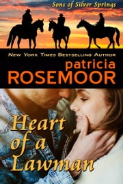 Heart of a Lawman (Sons of Silver Springs Book 1) ebook by Patricia Rosemoor