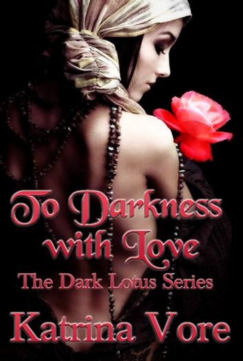 To Darkness With Love ebook by Katrina Vore