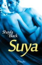 Suya (Serie Wicked Lovers 8) ebook by Shayla Black