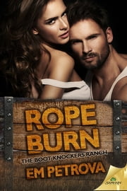 Rope Burn ebook by Em Petrova