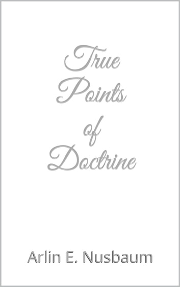 True Points of Doctrine ebook by Arlin E Nusbaum