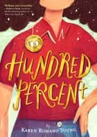 Hundred Percent ebook by Karen Romano Young