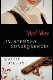 Mad Max - Unintended Consequences ebook by Ashton