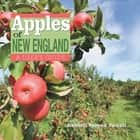 Apples of New England: A User's Guide ebook by Russell Powell