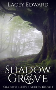 Shadow Grove - Shadow Grove Series Book 1 ebook by Lacey Edward