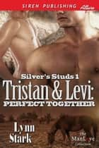 Tristan & Levi: Perfect Together ebook by