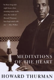 Meditations of the Heart ebook by Howard Thurman
