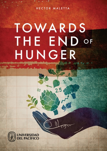 Towards the end of hunger ebook by Hector Maletta
