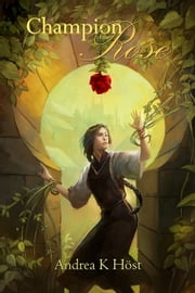 Champion of the Rose ebook by Andrea K Host