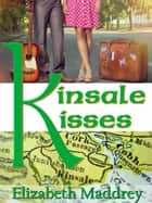Kinsale Kisses ebook by Elizabeth Maddrey