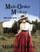 Mail-Order Mishap ebook by Mildred Colvin
