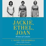 Jackie, Ethel, Joan - Women of Camelot audiobook by J. Randy Taraborrelli