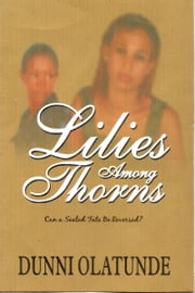 Lilies Among Thorns ebook by Dunni Olatunde