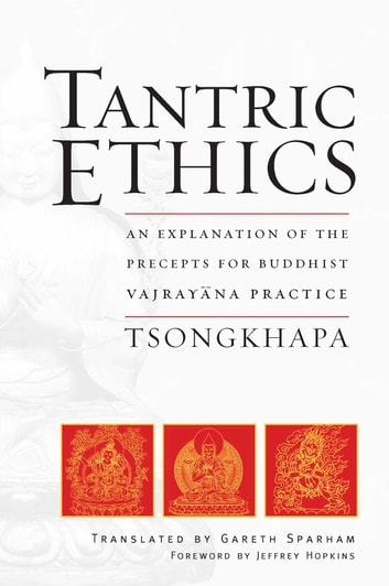 Tantric Ethics - An Explanation of the Precepts for Buddhist Vajrayana Practice ebook by Je Tsongkhapa