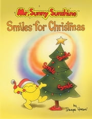 Mr. Sunny Sunshine™ Smiles for Christmas ebook by Dwayne S. Henson