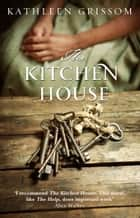 The Kitchen House ebook by Kathleen Grissom