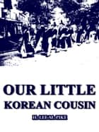 Our Little Korean Cousin ebook by H. Lee M. Pike