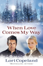 When Love Comes My Way eBook by Lori Copeland