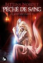 Péché de sang - La geste des Exilés ebook by Bettina Nordet