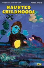 Haunted Childhoods ebook by Pauline Michel,Nigel Spencer