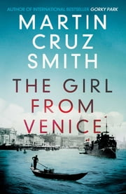 The Girl From Venice ebook by Martin Cruz Smith