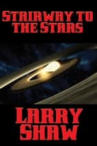 Stairway to the Stars ebook by Larry Shaw