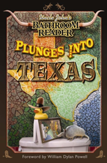 Uncle John's Bathroom Reader Plunges into Texas ebook by Bathroom Readers' Institute