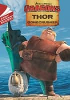 Dragons: Thor Bonecrusher ebook by Dreamworks