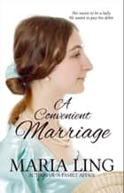 A Convenient Marriage ebook by Maria Ling