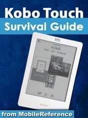 Kobo Touch Survival Guide (Mobi Manuals) ebook by K,Toly