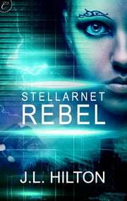 Stellarnet Rebel ebook by J.L. Hilton