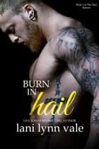 Burn in Hail ebook by Lani Lynn Vale