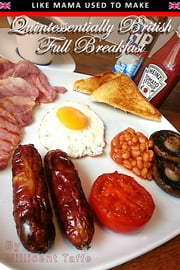 Quintessentially British Full Breakfast ebook by Millicent Taffe