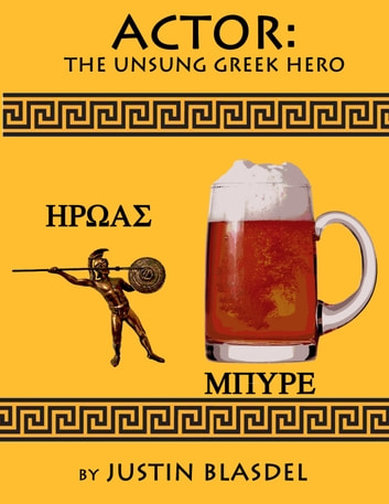 Actor: the Unsung Greek Hero ebook by Justin Blasdel